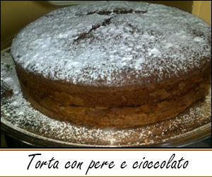 Ricetta – Torta con pere e cioccolato