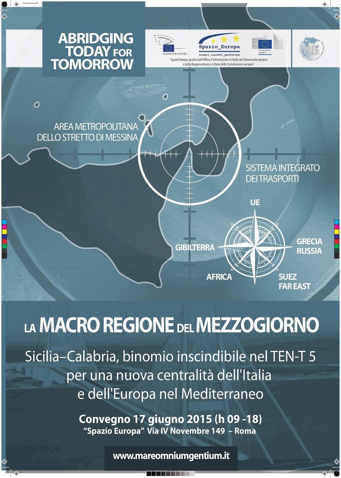 """La """"Macro Regione"""" del Mezzogiorno: Sicilia – Calabria. Convegno per il ponte"""