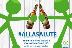 #ALLASALUTE: la campagna del Birrificio Messina a sostegno del Centro NeMo Sud